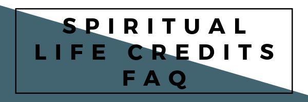 Spiritual Life Credit FAQ