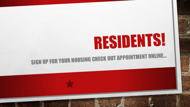 Housing Check Outs…