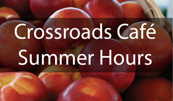 Crossroads Café Summer Hours
