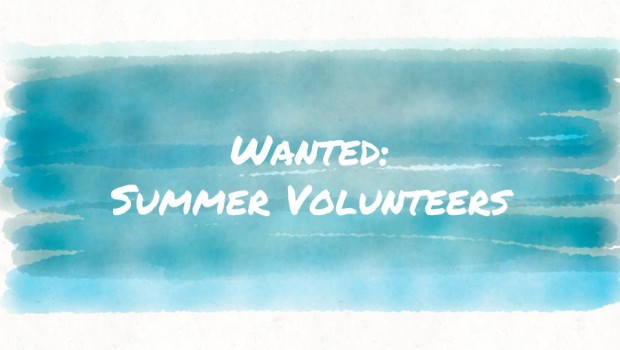 Looking to staff our Summer Student Life Volunteer Team