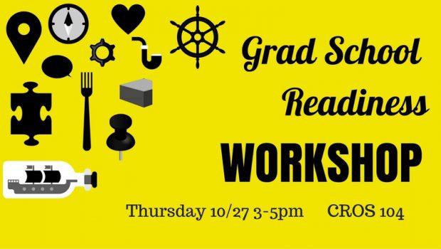 Grad School Readiness WORKSHOP 10/27 @3pm
