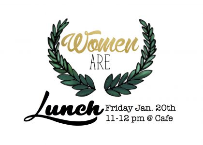 """""""Women Are"""" Lunch"""