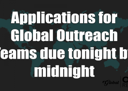 Global Outreach Application Closes TONIGHT!