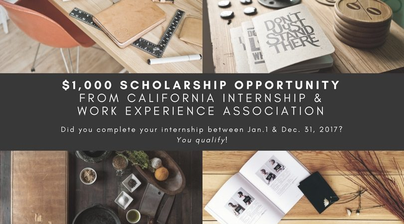 $1000 Scholarship Opportunity – California Internship & Work Experience Assoc.