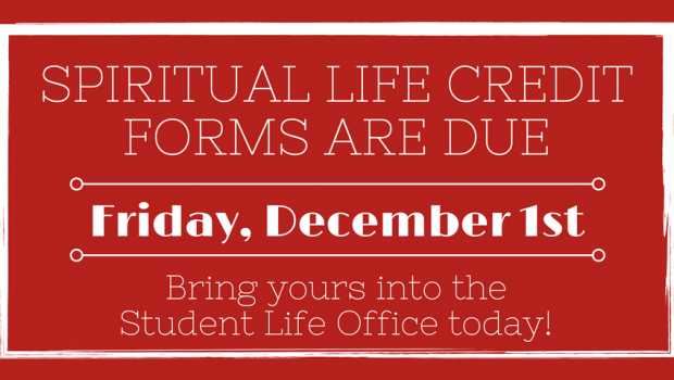Reminder! Turn in your Spiritual Life Credit Forms: