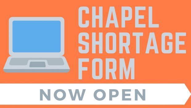 Chapel Shortage Form Now Open