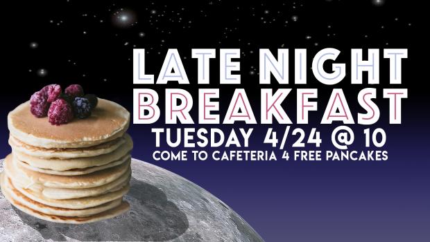 Late Night Breakfast is Tonight!