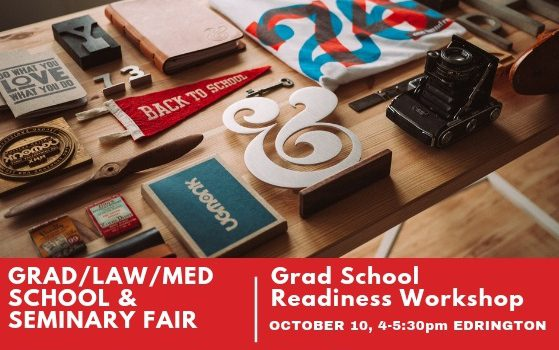 Graduate School Readiness WORKSHOP & Grad/Law/Med School & Seminary FAIR
