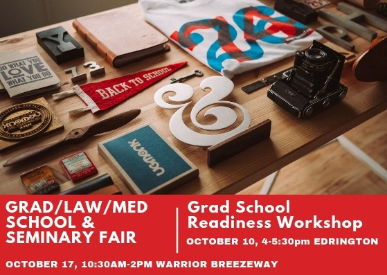 Graduate School Readiness WORKSHOP & Grad/Law/Med School & Seminary FAIR