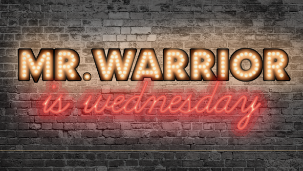Mr. Warrior is Wednesday