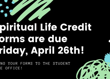 Spiritual Life Credit Forms Due!