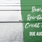 Spiritual Life Credit Forms Due 8/30