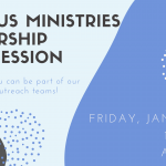 Campus Ministries Leadership Info Session: Jan 31 | 10:30 AM | ACAD 102