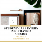 Student Care Intern Info Session 01/30 Phillips Hall 3-5pm