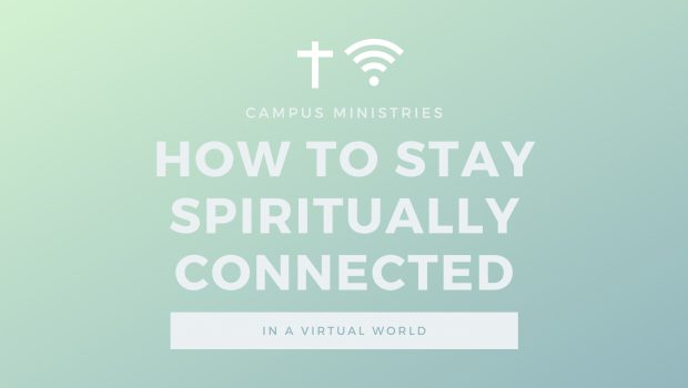 How to Stay Spiritually Connected in a Virtual World