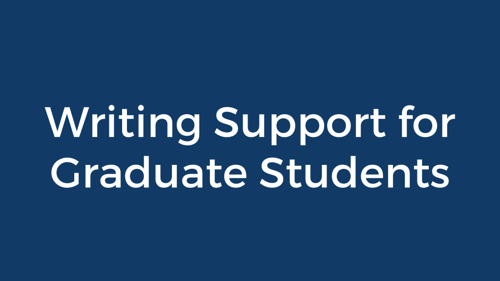 Writing Support for Graduate Students